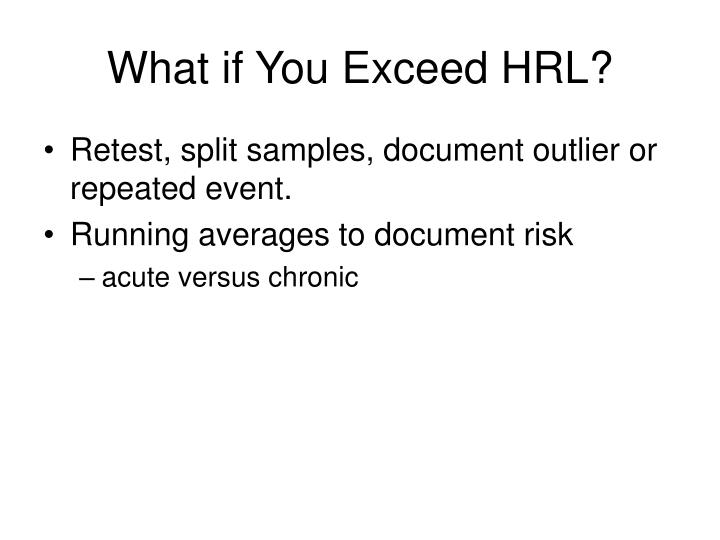 What if You Exceed HRL?