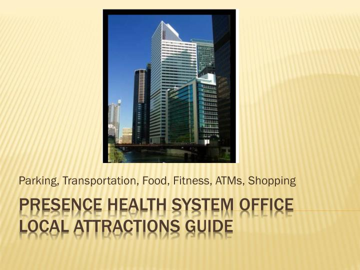 parking transportation food fitness atms shopping