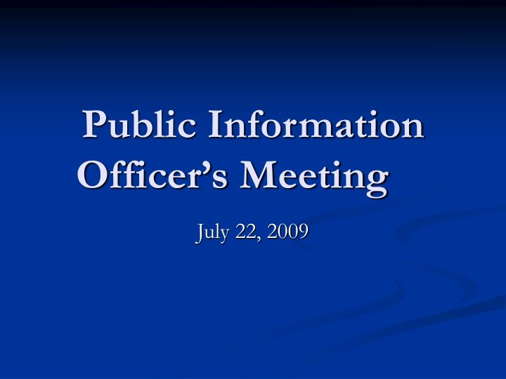 Public information officer s meeting