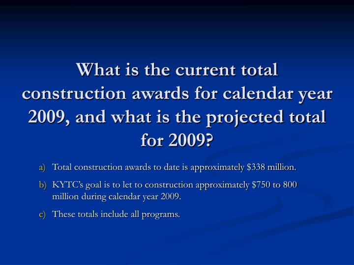 What is the current total construction awards for calendar year 2009, and what is the projected total for 2009?