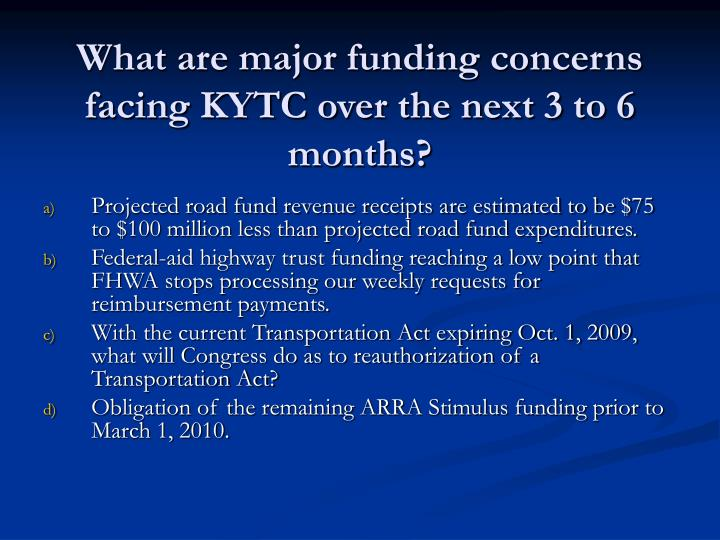 What are major funding concerns facing KYTC over the next 3 to 6 months?