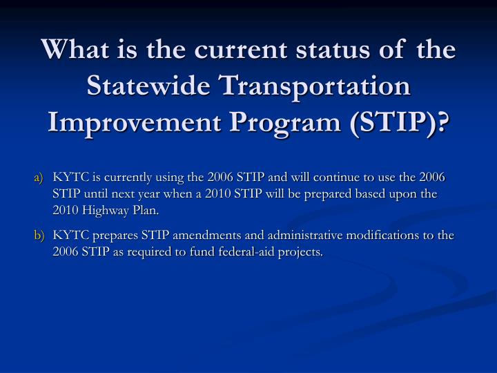 What is the current status of the statewide transportation improvement program stip