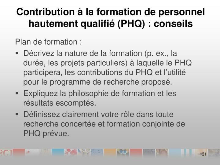 Contribution à la formation de personnel hautement qualifié (PHQ) : conseils