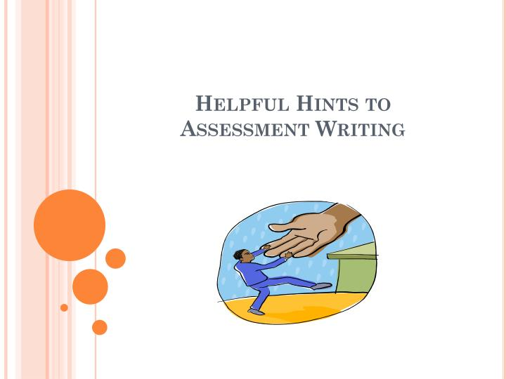 Helpful Hints to Assessment Writing