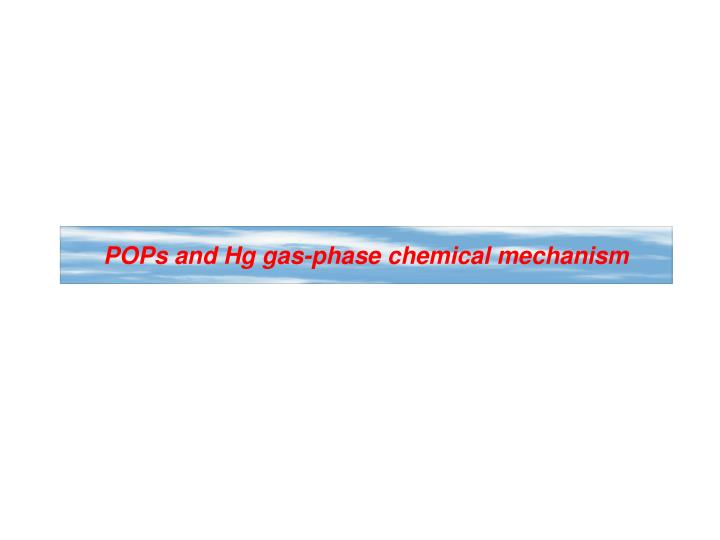 POPs and Hg gas-phase chemical mechanism