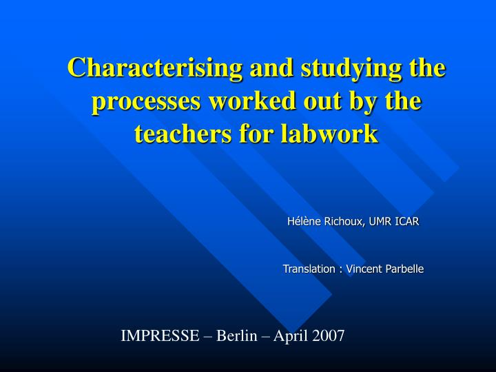 Characterising and studying the processes worked out by the teachers for labwork