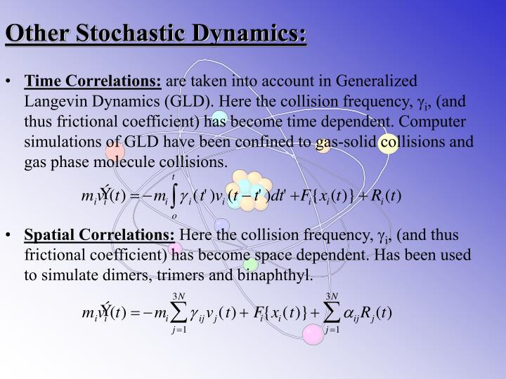Other Stochastic Dynamics: