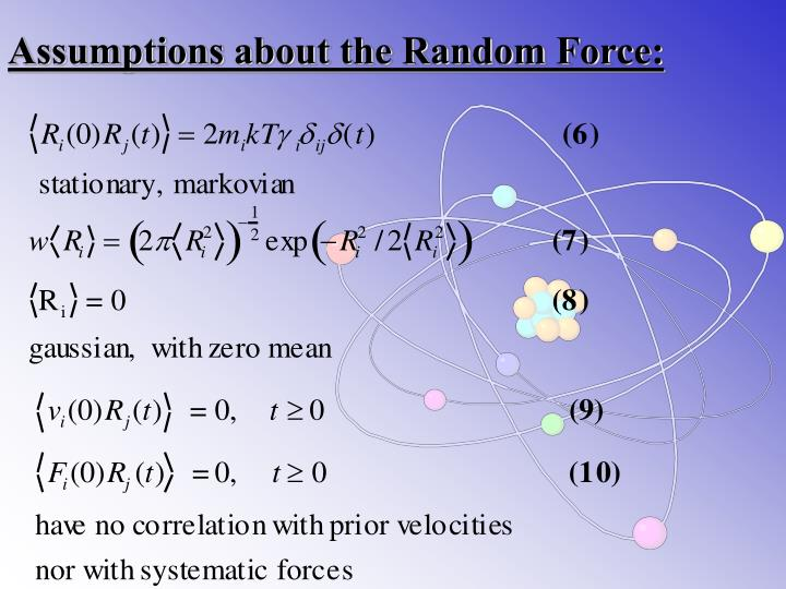 Assumptions about the Random Force: