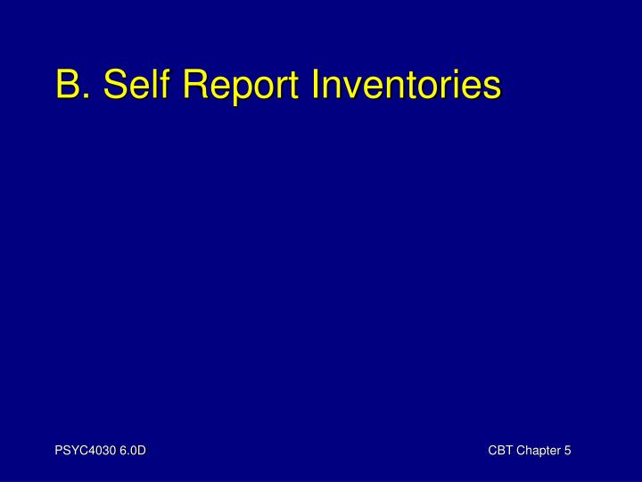 B. Self Report Inventories