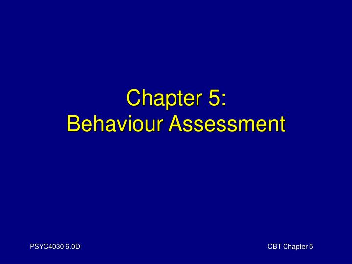 Chapter 5 behaviour assessment