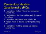 persecutory ideation questionnaire piq