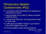 persecutory ideation questionnaire piq1