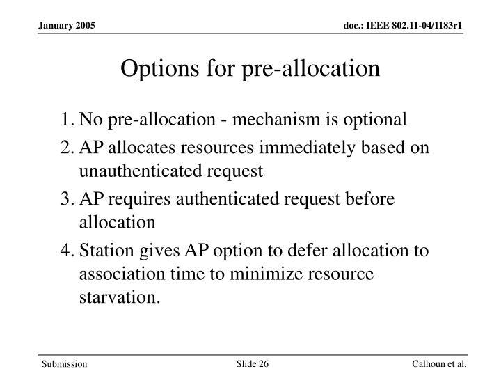 Options for pre-allocation