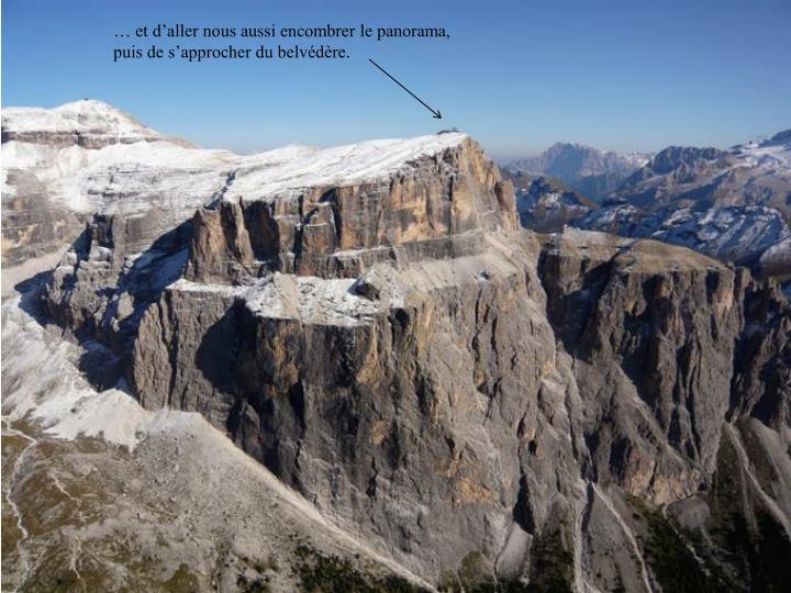 … et d'aller nous aussi encombrer le panorama, puis de s'approcher du belvédère.
