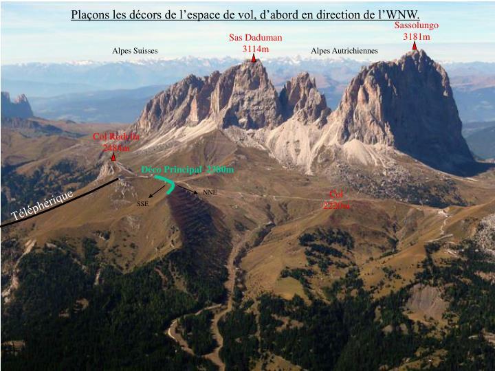 Plaçons les décors de l'espace de vol, d'abord en direction de l'WNW.