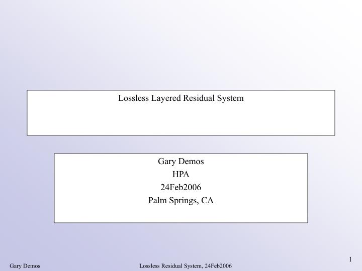 Lossless Layered Residual System