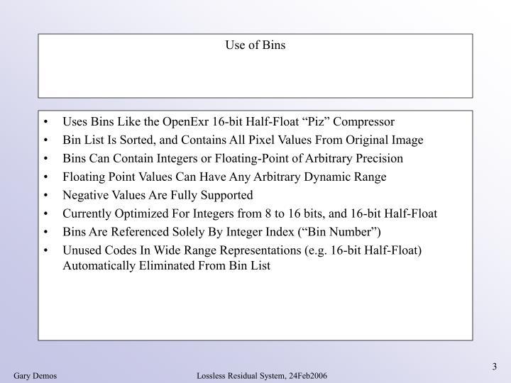 "Uses Bins Like the OpenExr 16-bit Half-Float ""Piz"" Compressor"