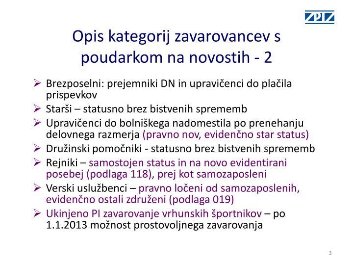 Opis kategorij zavarovancev s poudarkom na novostih - 2
