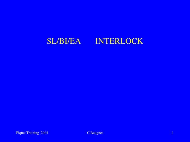 sl bi ea interlock