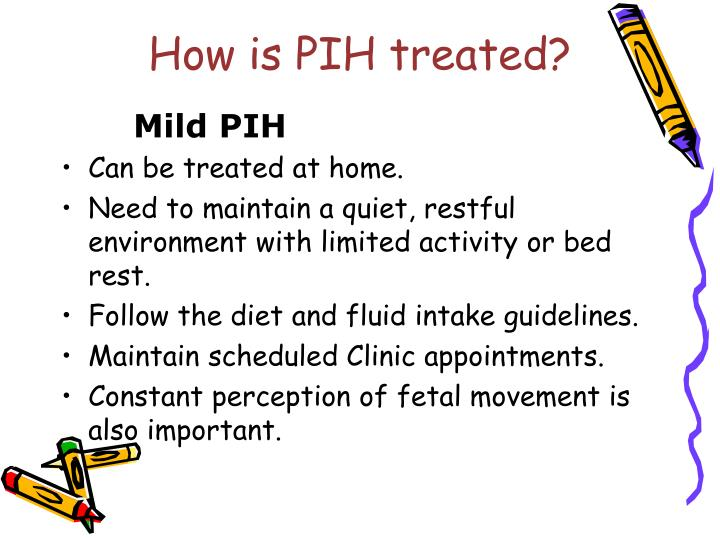 How is PIH treated?