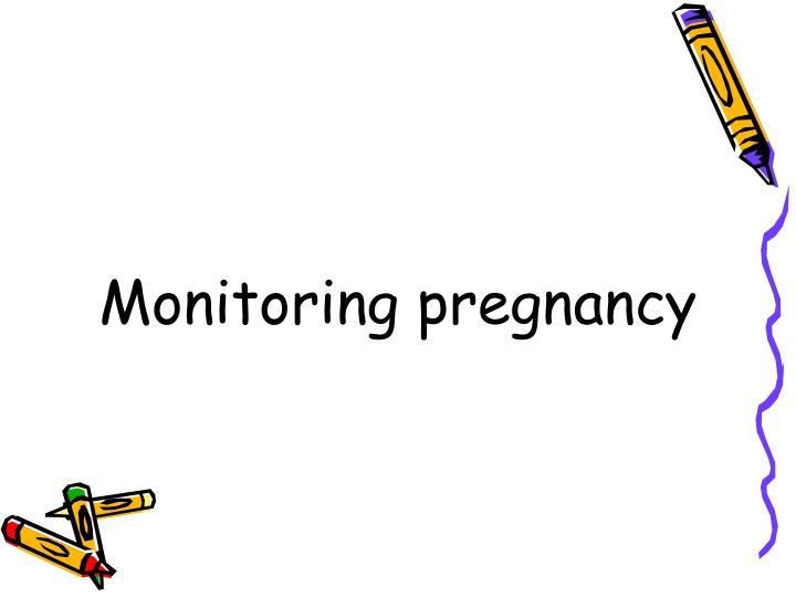 Monitoring pregnancy