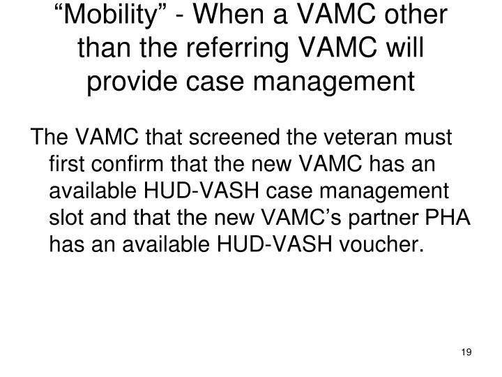 """""""Mobility"""" - When a VAMC other than the referring VAMC will provide case management"""