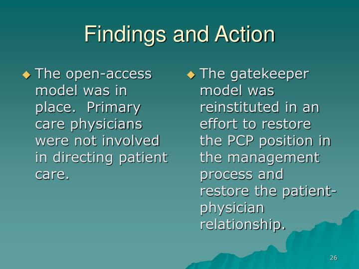 The open-access model was in place.  Primary care physicians were not involved in directing patient care.