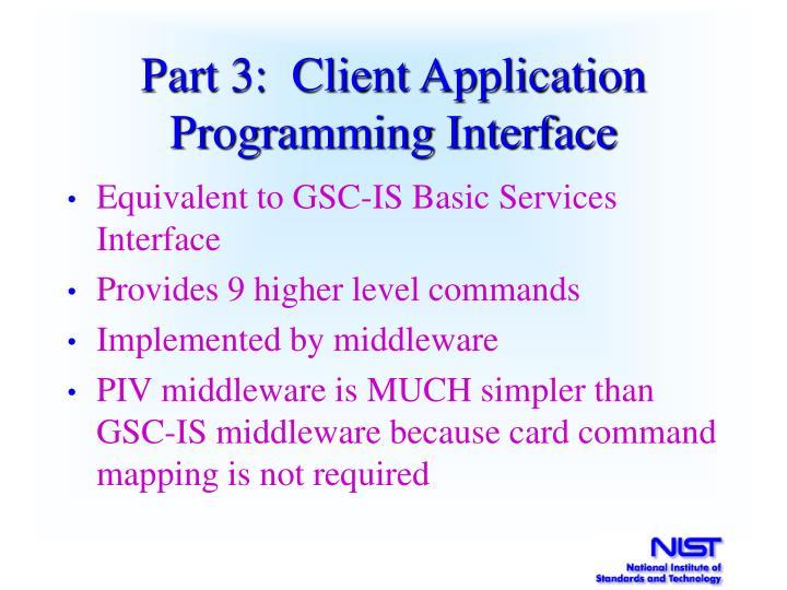 Part 3:  Client Application Programming Interface