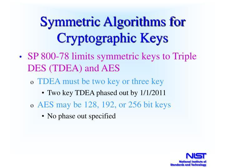 Symmetric Algorithms for Cryptographic Keys