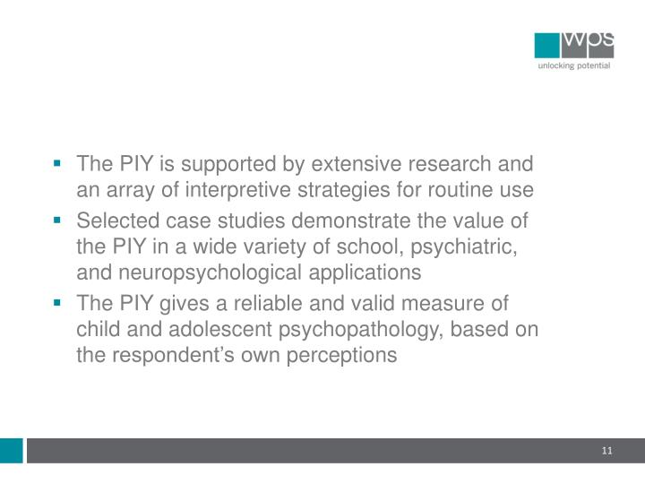 The PIY is supported by extensive research and