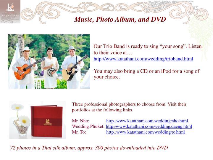 Music, Photo Album, and DVD