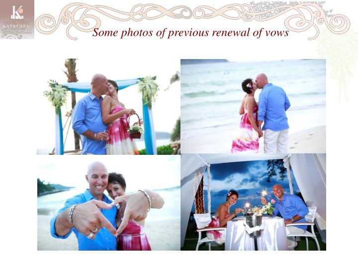 Some photos of previous renewal of vows