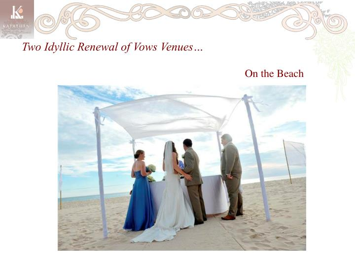 Two Idyllic Renewal of Vows Venues…