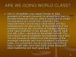are we going world class1