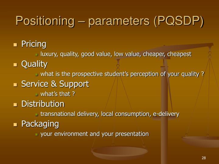Positioning – parameters (PQSDP)