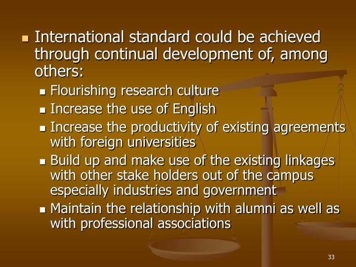 International standard could be achieved through continual development of, among others: