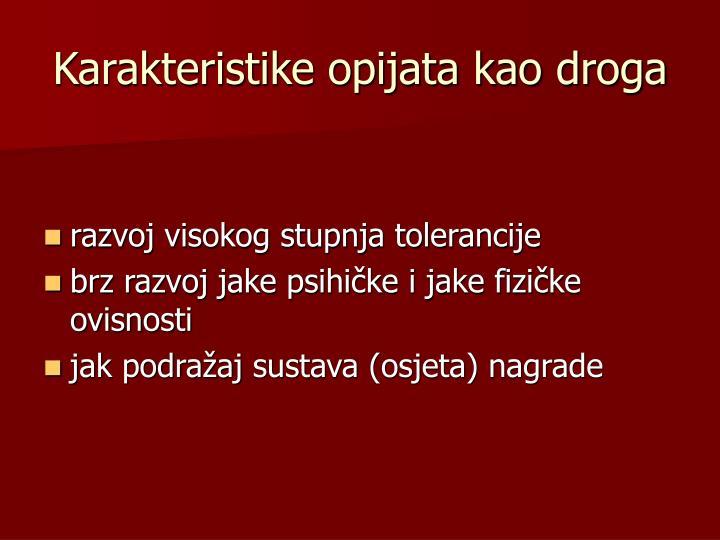 Karakteristike opijata kao droga