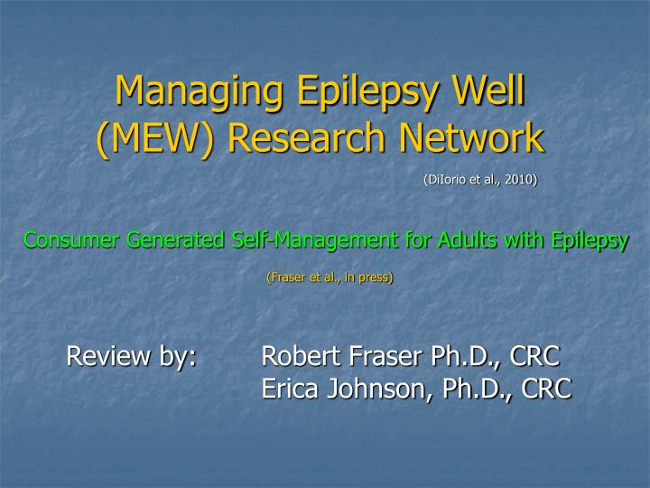 Managing epilepsy well mew research network
