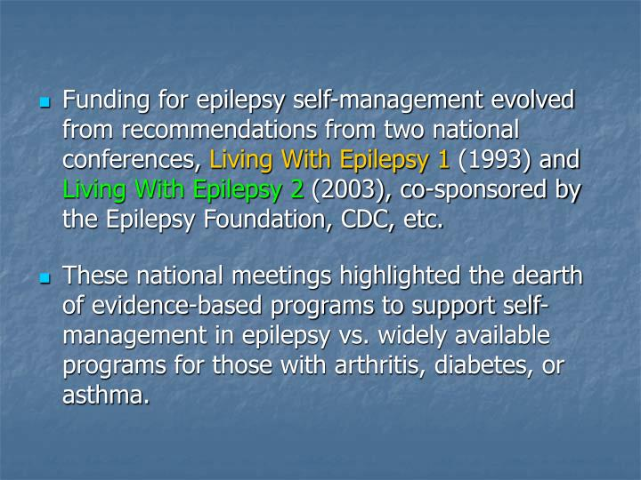 Funding for epilepsy self-management evolved from recommendations from two national conferences,