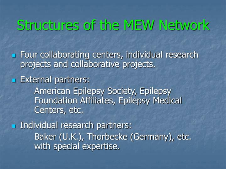 Structures of the MEW Network