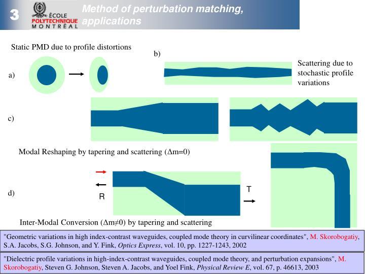 Method of perturbation matching, applications