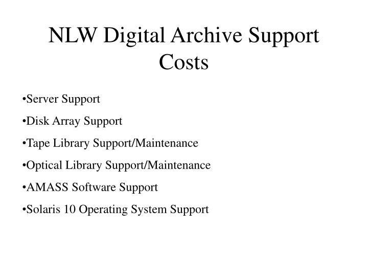 NLW Digital Archive Support Costs