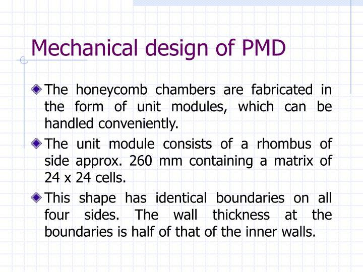Mechanical design of PMD