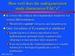 how well does the multigeneration study characterize eac s