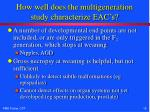 how well does the multigeneration study characterize eac s1