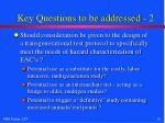 key questions to be addressed 2