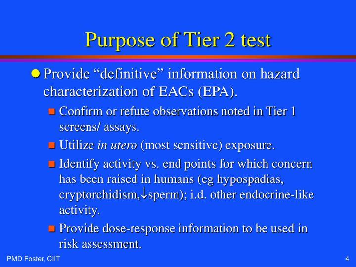 Purpose of Tier 2 test