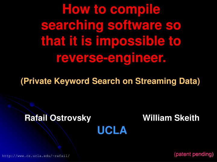 how to compile searching software so that it is impossible to reverse engineer