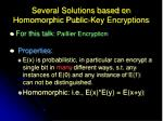 several solutions based on homomorphic public key encryptions