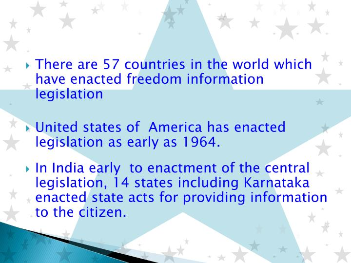 There are 57 countries in the world which have enacted freedom information legislation